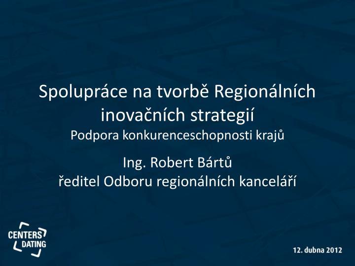 Spolupráce na tvorbě Regionálních inovačních strategií