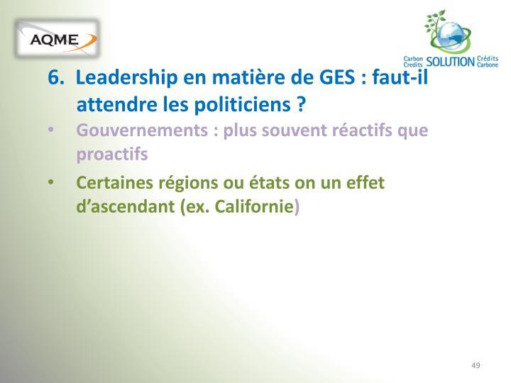 6.  Leadership en matière de GES: faut-il attendre les politiciens ?