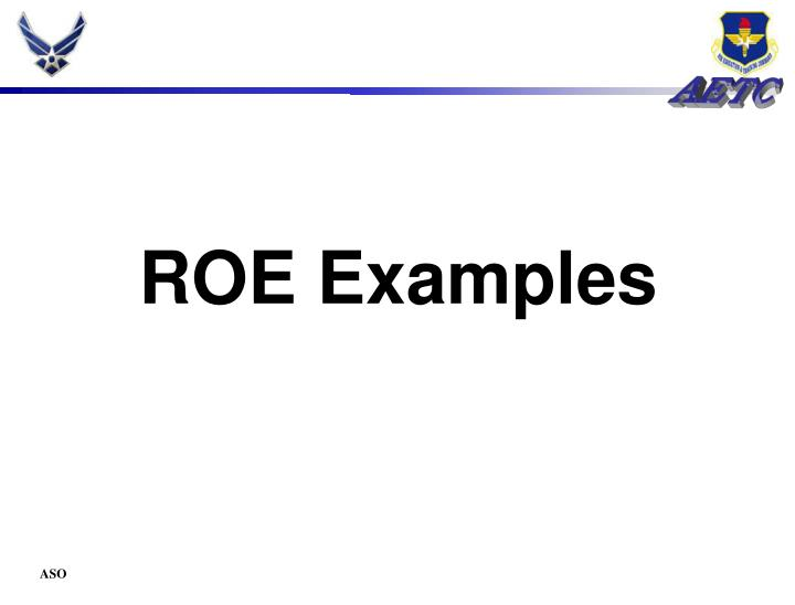 ROE Examples