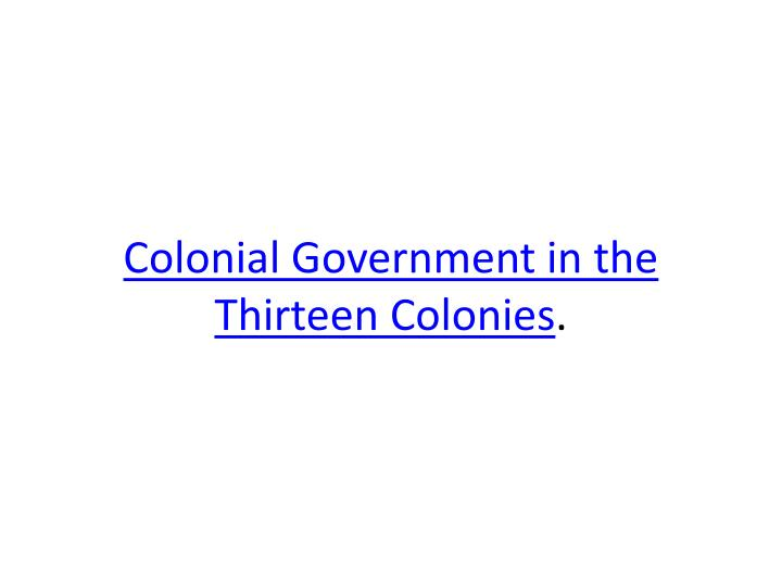 Colonial Government in the Thirteen Colonies