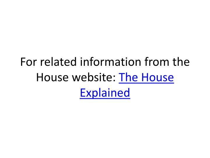 For related information from the House website: