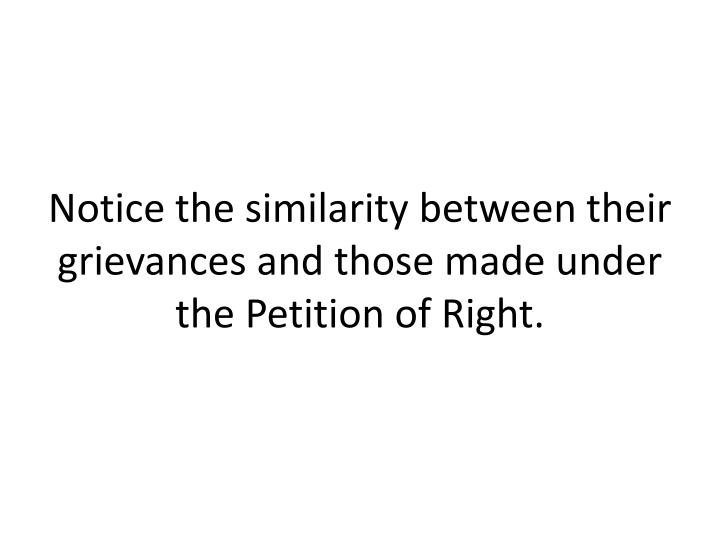 Notice the similarity between their grievances and those made under the Petition of Right.