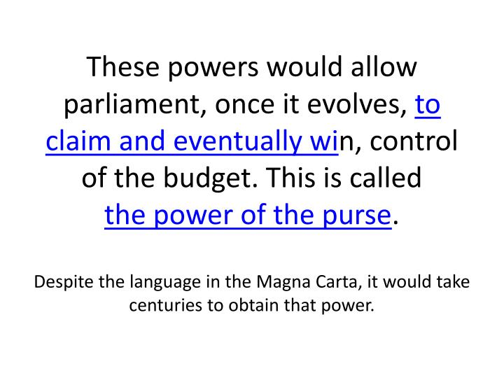 These powers would allow parliament, once it evolves,