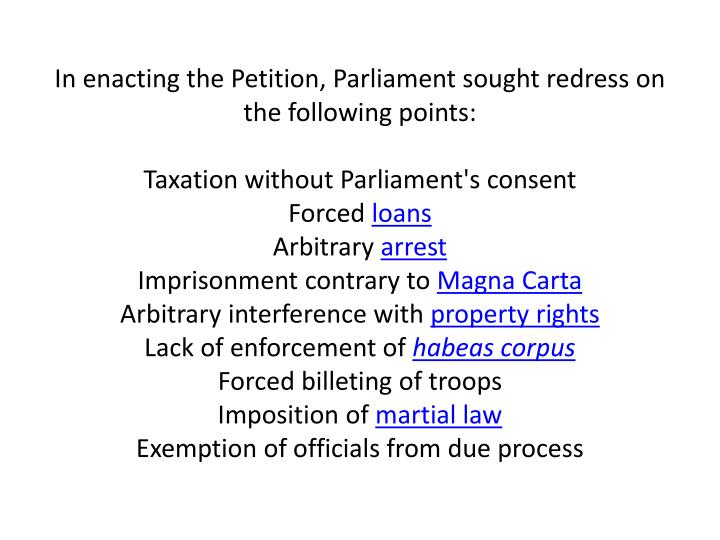 In enacting the Petition, Parliament sought redress on the following points: