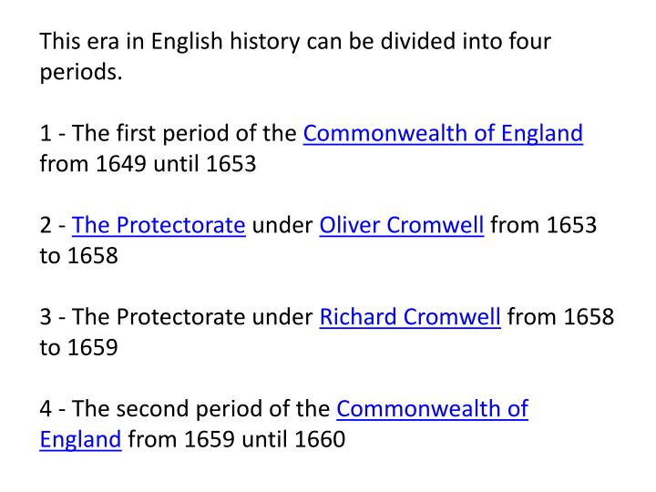 This era in English history can be divided into four periods.