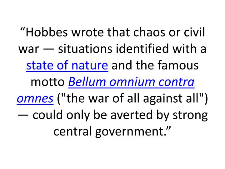 """Hobbes wrote that chaos or civil war — situations identified with a"