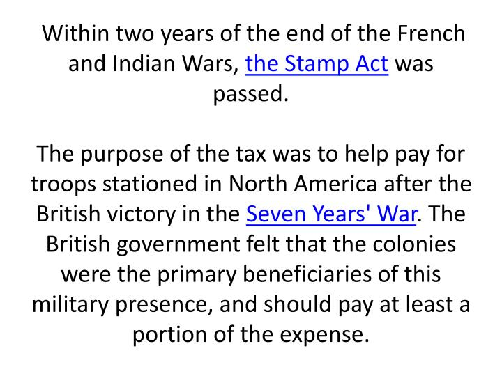 Within two years of the end of the French and Indian Wars,