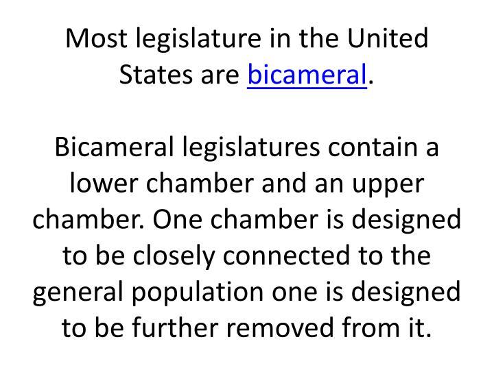 Most legislature in the United States are