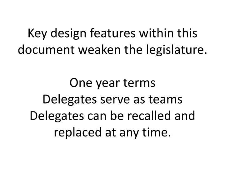 Key design features within this document weaken the legislature.