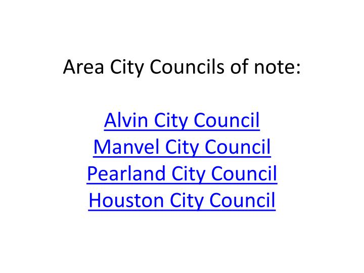 Area City Councils of note: