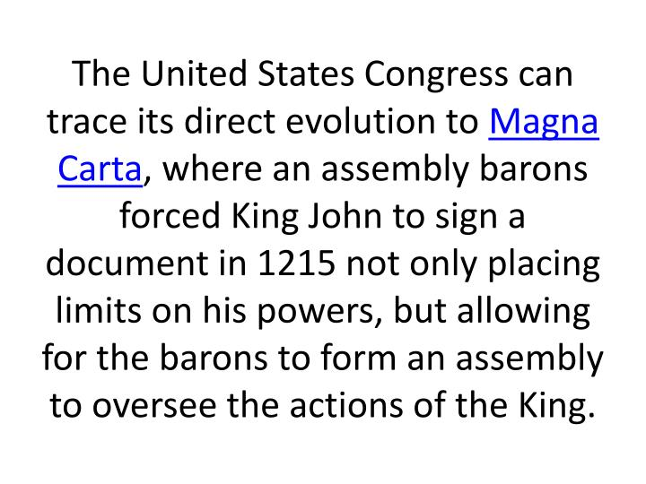 The United States Congress can trace its direct evolution to
