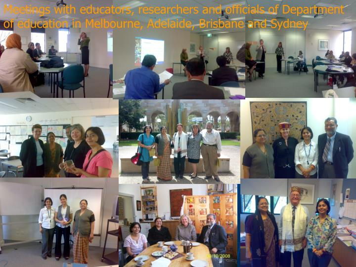 Meetings with educators, researchers and officials of Department             of education in Melbourne, Adelaide, Brisbane and Sydney