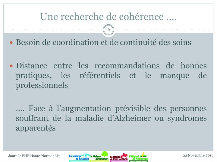 Une recherche de cohérence ….