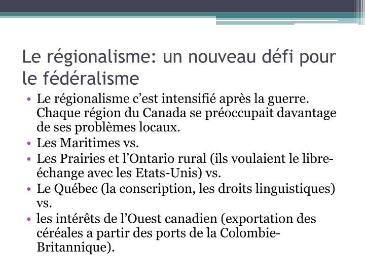 Le régionalisme: un nouveau défi pour le fédéralisme
