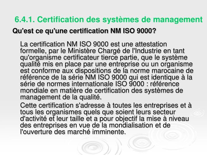 6.4.1. Certification des systèmes de management