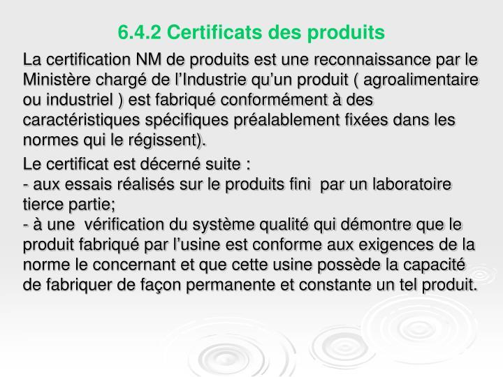 6.4.2 Certificats des produits