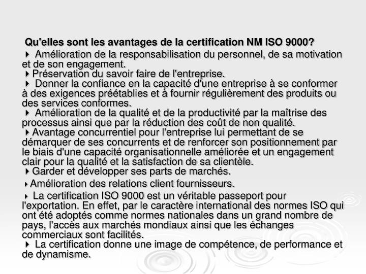 Qu'elles sont les avantages de la certification NM ISO 9000?