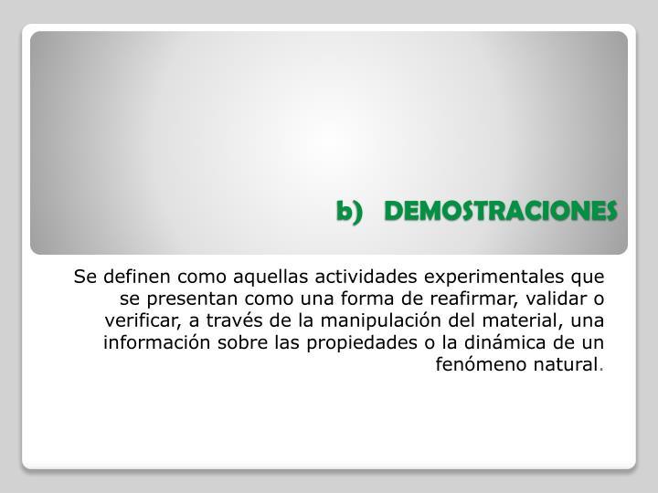 b)   DEMOSTRACIONES