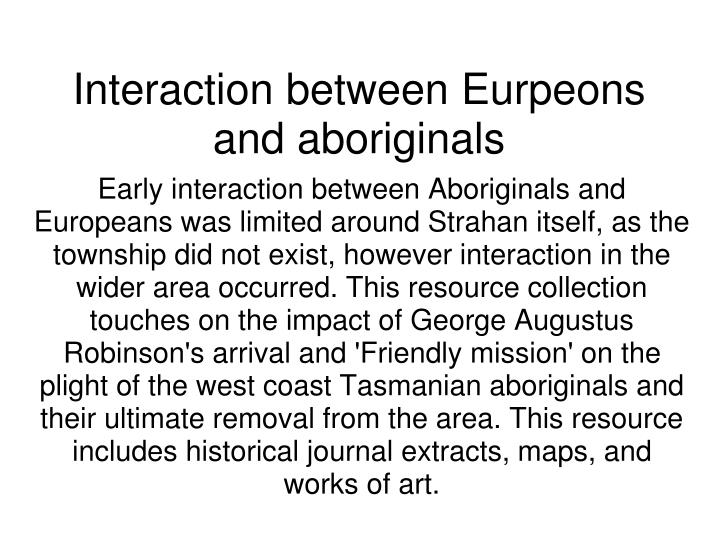 Interaction between Eurpeons and aboriginals