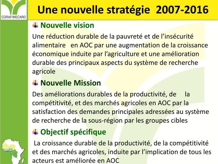 Une nouvelle stratégie  2007-2016