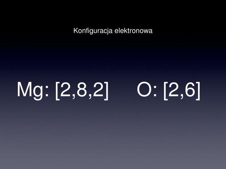 Mg: [2,8,2]     O: [2,6]