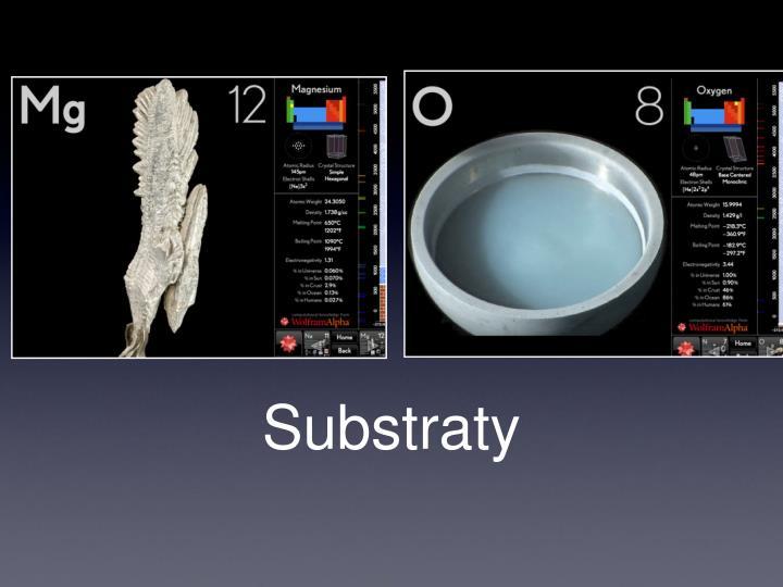 Substraty