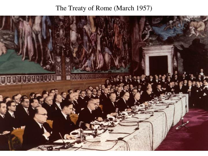 The Treaty of Rome (March 1957)
