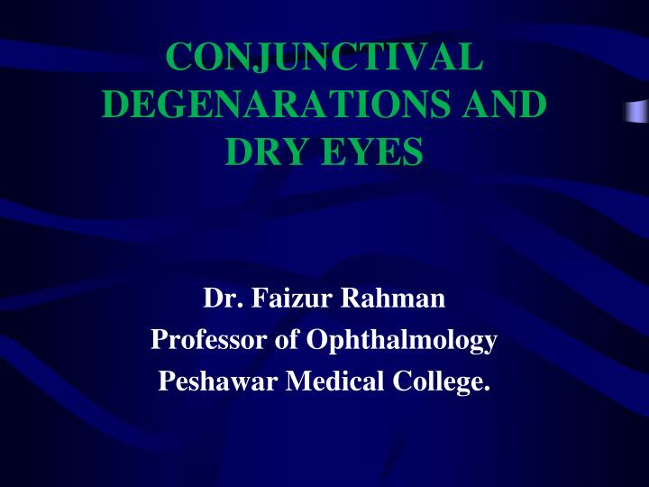 Conjunctival degenarations and dry eyes