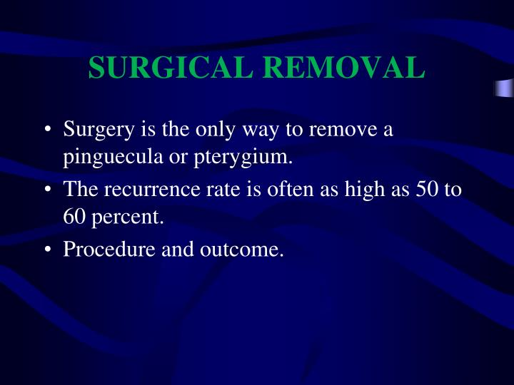SURGICAL REMOVAL