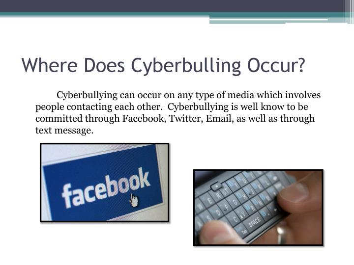 Where does cyberbulling occur