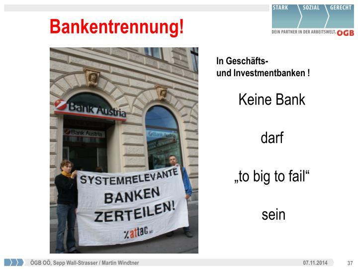 Bankentrennung!