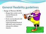 general flexibility guidelines