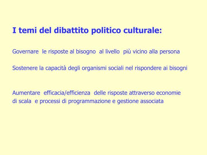 I temi del dibattito politico culturale: