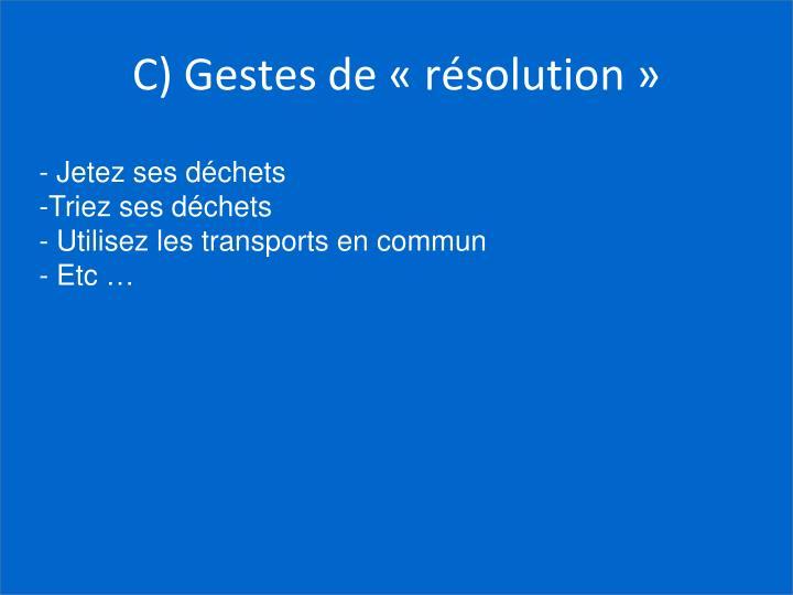 C) Gestes de «résolution»