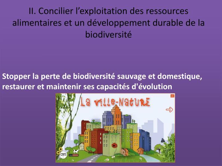 Stopper la perte de biodiversité sauvage et domestique, restaurer et maintenir ses capacités d'évolution