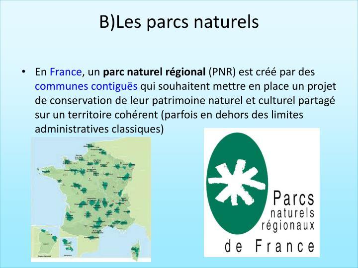 B)Les parcs naturels