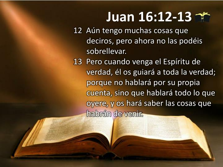 Juan 16:12-13