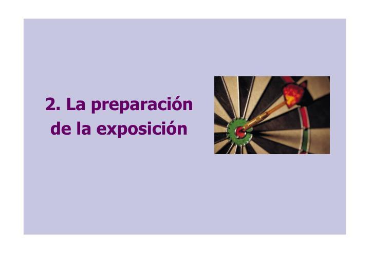 2. La preparación de la exposición