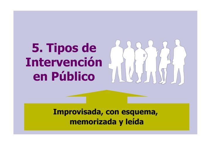 5. Tipos de Intervención en Público