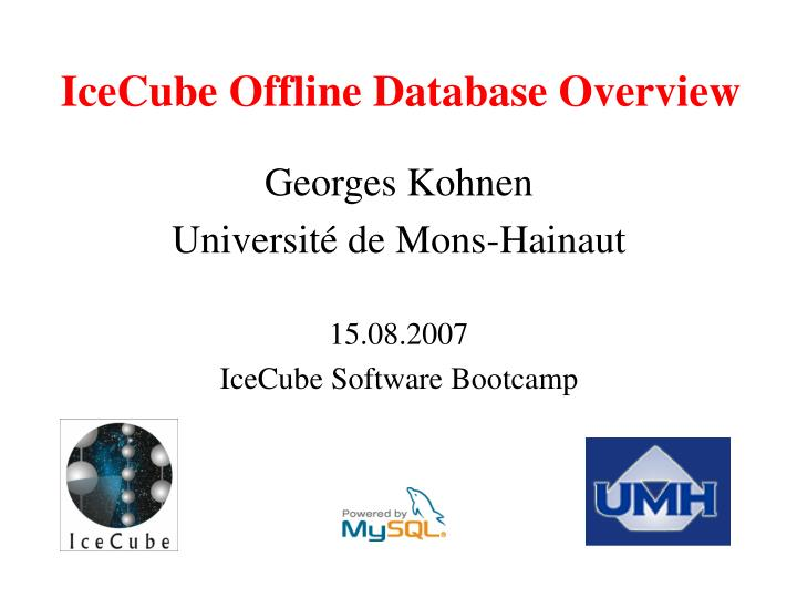 Icecube offline database overview