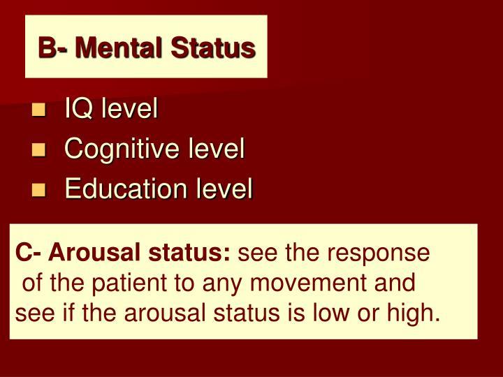 B- Mental Status