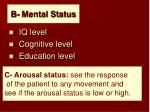 b mental status