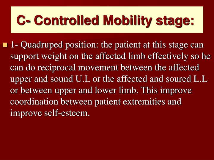 C- Controlled Mobility stage: