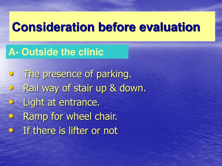 Consideration before evaluation