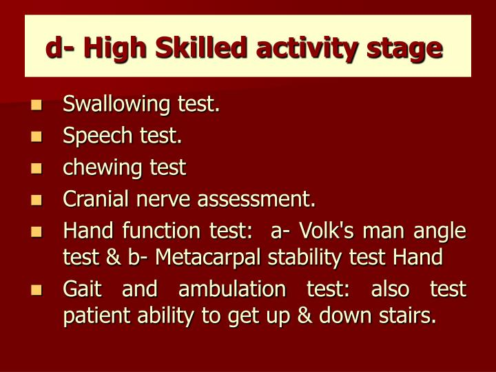 d- High Skilled activity stage
