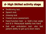 d high skilled activity stage