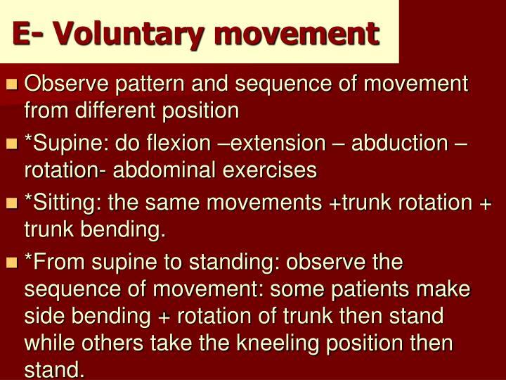 E- Voluntary movement