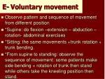 e voluntary movement