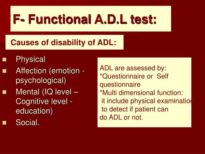 F- Functional A.D.L test: