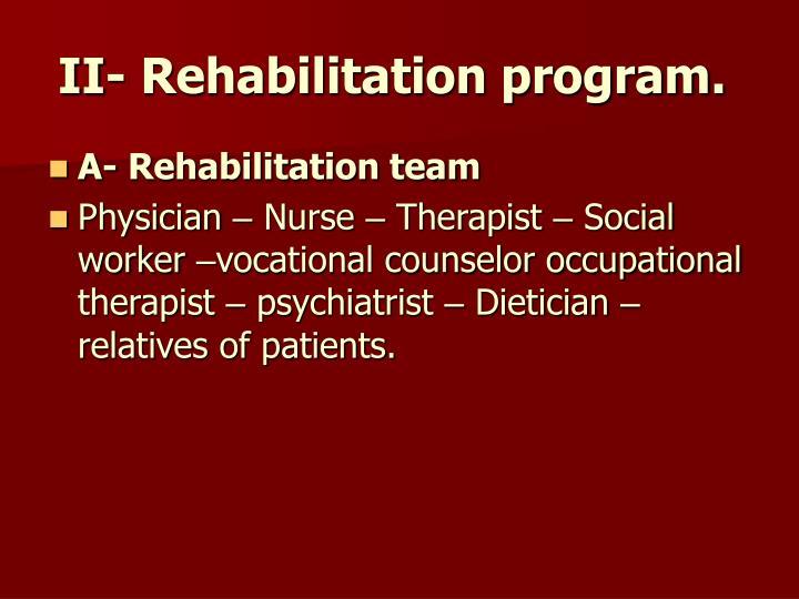 II- Rehabilitation program.